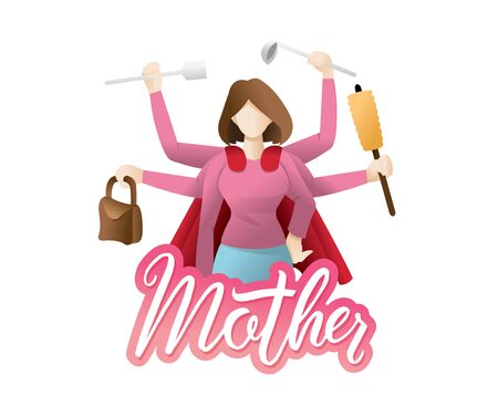 Happy mothers day card. Super mother, busy mother. Many hands working with very busy housework part. Cleaning house, cooking, doing washing. Vector illustration