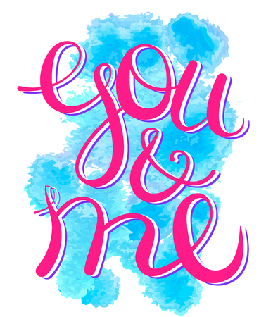 Vector lettering you and me. Free style object isolated Illustration