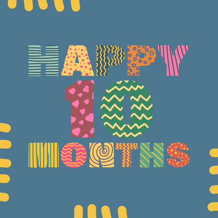 Happy 10 months. Congratulatory lettering children's style, cartoon. Vector flat illustration for the design of greeting cards, stickers, stamps. EPS 10
