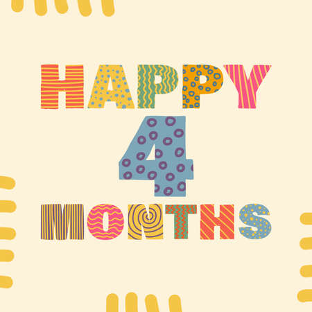 Happy 4 month. Congratulatory lettering children's style, cartoon. Vector flat illustration for the design of greeting cards, stickers, stamps. EPS 10 Vettoriali