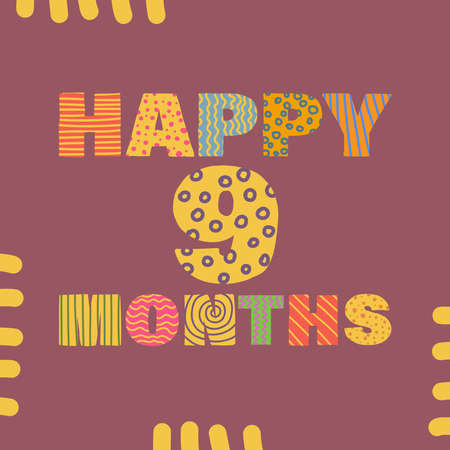 Happy 9 months. Congratulatory lettering children's style, cartoon. Vector flat illustration for the design of greeting cards, stickers, stamps. EPS 10 Vettoriali