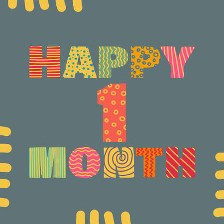 Happy 1st month. Congratulatory lettering children's style, cartoon. Vector flat illustration for the design of greeting cards, stickers, stamps. EPS 10