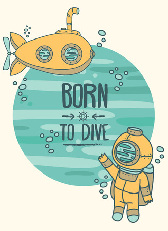 Born to dive poster, card with vintage submarine and diver, can be used as invitation to diving camp, retro vector illustration