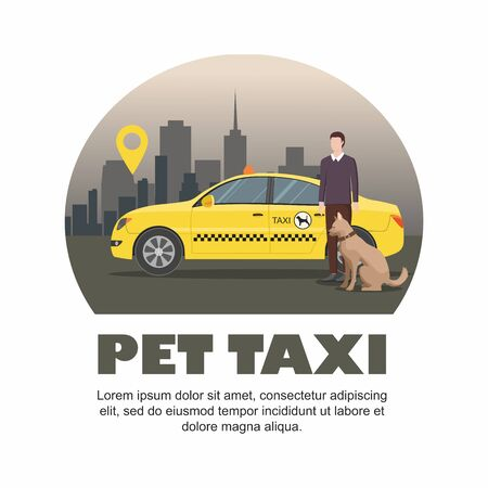 Pet taxi. Man with a dog and taxi in the background of the city. Vector Illustration