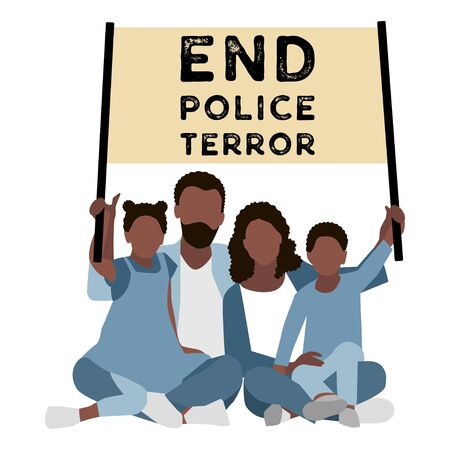 Black Family with a poster End Police Terror. Against Racial Discrimination.