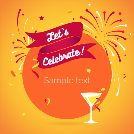 lets party: Let`s party. Lets celebrate. Invitation background on party time with ribbon, wineglass, confetti and fireworks.