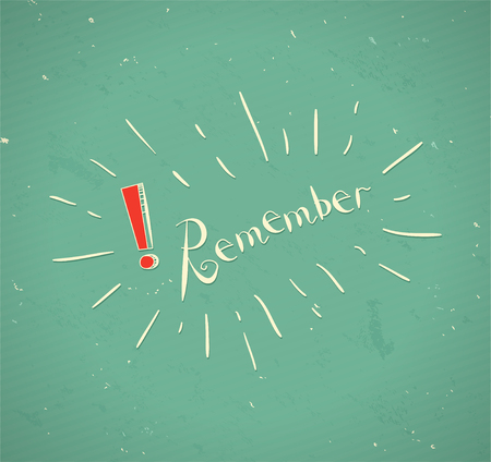 The word Remember  with exclamation sign. Vector vintage Illustration