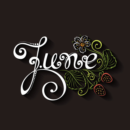 writting: Vector June Inscription with Decorative Strawberries, Name of Month, Summer Season. Hand Drawn Lettering. Illustration