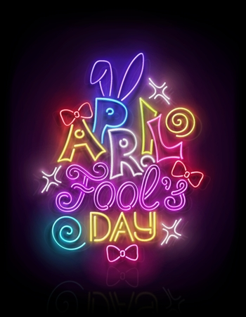 Greeting Card Template for April All Fools Day. Funny Glow Signboard with Letters, Bows and Swirl. Neon Light Poster, Flyer, Banner, Postcard. Glossy Background. Vector 3d Illustration. Clipping Mask