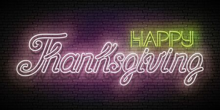 Glow Greeting Card with Happy Thanksgiving Inscription. Neon Lettering. Shiny Template for Poster, Banner, Invitation. Brick Wall. Vector 3d Illustration. Clipping Mask, Editable