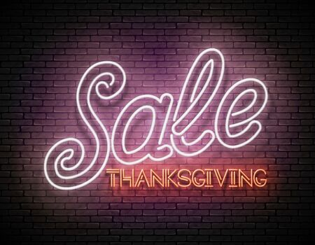 Glow Greeting Card with Thanksgiving Sale Inscription. Neon Lettering. Shiny Template for Poster, Banner, Invitation. Brick Wall. Vector 3d Illustration. Clipping Mask, Editable