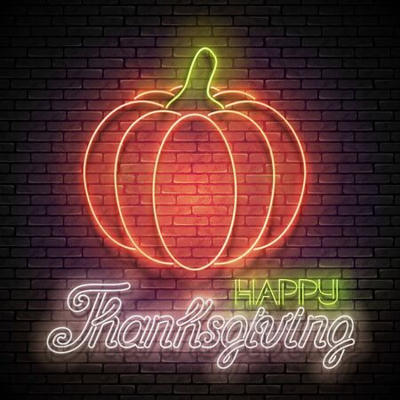 Glow Thanksgiving Greeting Card with Pumpkin and Inscription. Neon Light Fall Plant, Lettering. Shiny Template for Poster, Banner, Invitation. Brick Wall. Vector 3d Illustration. Editable