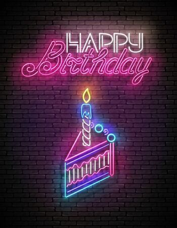 Glow Greeting Card with Piece of Cake, Candle and Happy Birthday Inscription. Neon Lettering. Shiny Poster, Banner, Invitation. Seamless Brick Wall. Vector 3d Illustration. Clipping Mask, Editable Foto de archivo - 135429765