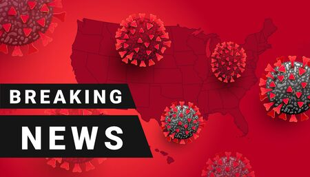 Breaking news COVID-19 or Coronavirus in the world. Vector illustration. USA map and covid 19 virus cell infection in the states on a red background