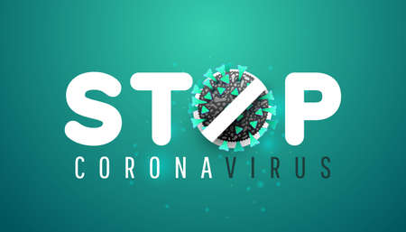 Stop Covid-19 banner. Coronavirus is crossed out with STOP sign. Pandemic concept vector illustration. Flyers, posters, brochures, banners.