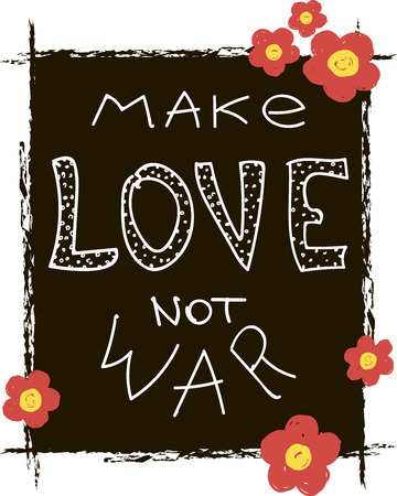 Make love not war lettering. Calligraphy postcard or poster graphic design lettering element. Hand written calligraphy style romantic inspirational postcard. Love peace calligraphy. For t-shirt. Ilustração