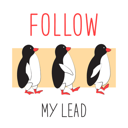 Penguins follow each other. Typographic slogan follow me. Vector illustration