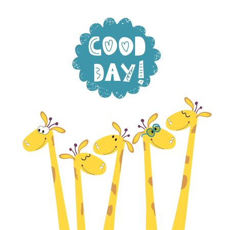 Motivational wish for a Good day. Giraffes are cheerful and positive. Design of childrens clothing, fabric, postcards