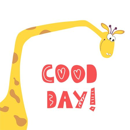 Funny curious giraffe with a long neck. Motivational wish for a good day. Design of childrens clothing, fabric, postcards