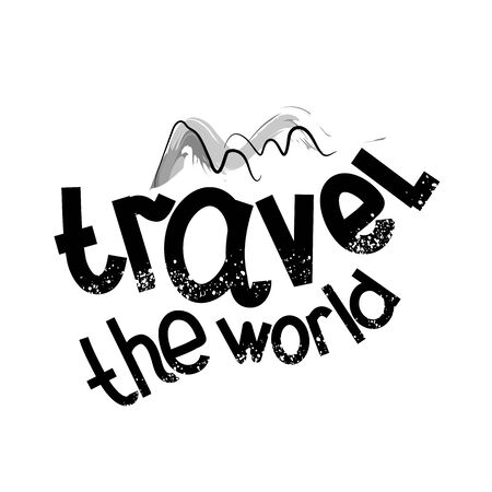 Travel the world of phrase motivator. Motivational poster about the journey and sketched font. Vector illustration Иллюстрация