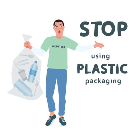 The volunteer holds a bag with plastic bottles and disposable items. Vector poster Stop using plastic packaging