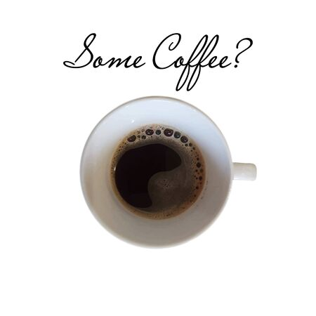 Top veiw cup of coffee on a white background with text Some Coffee