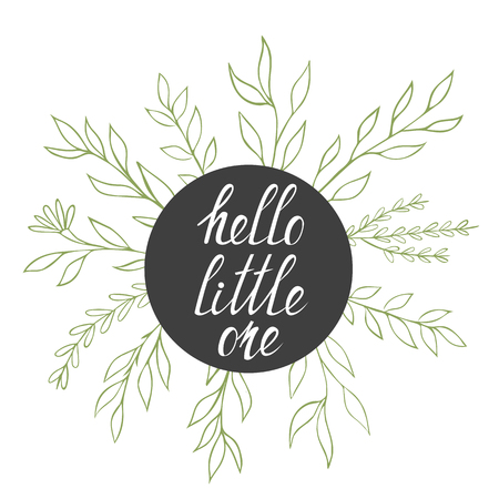 little one: Hello Little One concept with hand drawn text and floral elements. Vector hand drawn illustration.