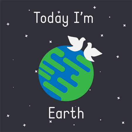 Vector Earth with doves illustration with Today Im Earth  caption on dark background