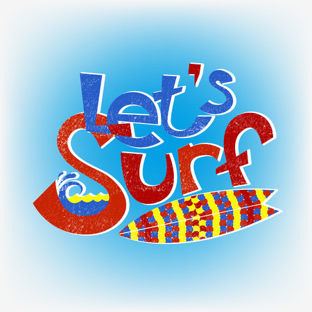 surf: Lets surf lettering design, hand-drawn t-shirt typographic vector surfing print, bright surfboard illustration