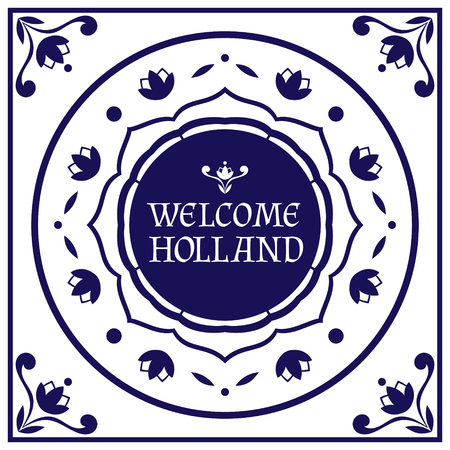 Welcome to Holland. Delft Dutch style design with blue and white tile pattern vector. Floral tulip ornament. Netherlands print for tourist cards, travel banner, flyer or souvenir magnets.