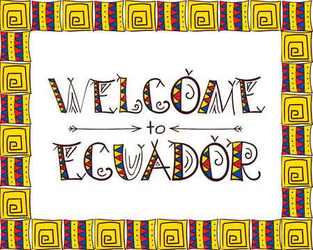touristic: Welcome to Ecuador - tribal poster for touristic and travel.