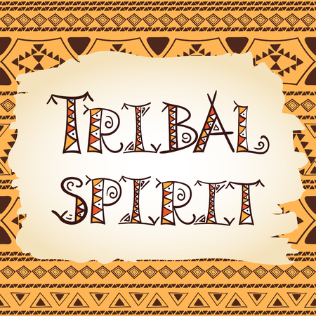 African tribal poster or t-shirt print, textile, flyer or sticker design. Ethnic aztec or indian lettering – tribal spirit.