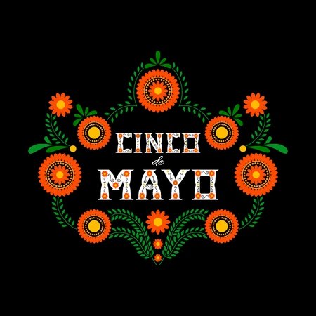 Cinco de Mayo typography banner vector. Mexico design for fiesta cards or party invitation and poster. Flowers traditional mexican embroidery frame with floral letters on black background. Illustration