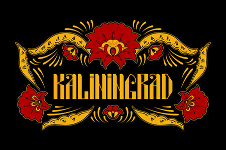 Kaliningrad. Russia travel typography illustration vector. Russian khokhloma pattern frame on black background. Ethnic traditional floral ornament. Print for gift souvenir or tourist card 2018.