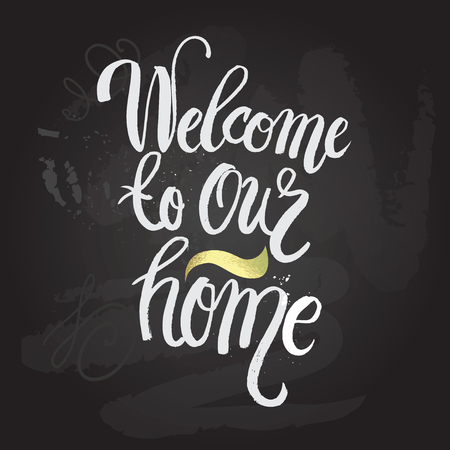 welcome home: Hand lettering typography poster.Calligraphic quote welcome to our home.For housewarming posters, greeting cards, home decorations.Vector illustration. Illustration