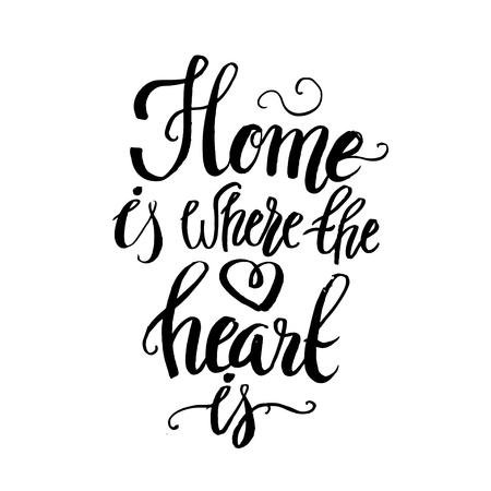Letras de la mano de la tipografía cita poster.Calligraphic 'hogar es donde está el corazón is'.For carteles estreno de una casa, tarjetas de felicitación, ilustración casa decorations.Vector.