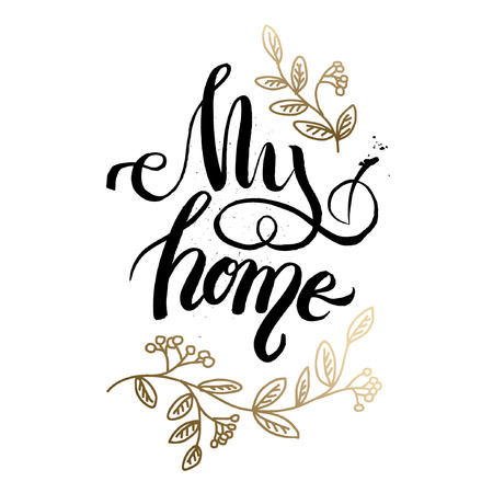 homely: Hand lettering typography poster.Calligraphic quote my home.For housewarming posters, greeting cards, home decorations.Vector illustration.