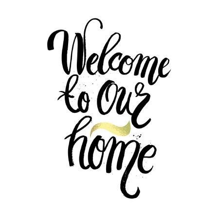 homely: Hand lettering typography poster.Calligraphic quote welcome to our home.For housewarming posters, greeting cards, home decorations.Vector illustration. Illustration