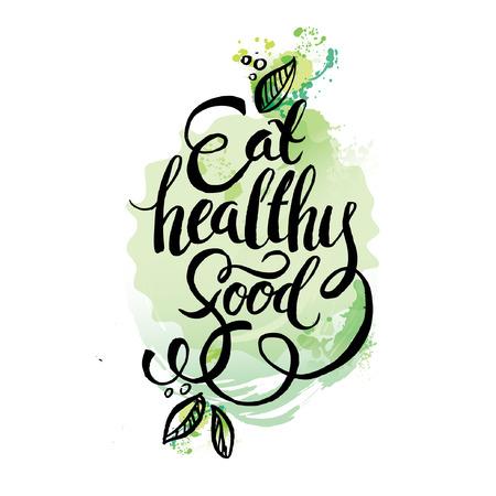 saludable logo: Coma sano - cartel de motivación o la bandera con la frase de la mano de las letras en comer sano en fondo verde con iconos de moda lineales y signos de frutas y verduras - ilustración vectorial. El deletreado con elementos de la acuarela. Vectores