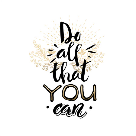 that: Inspirational quote Do all that you can Hand written calligraphy, brush painted letters. Vector illustration.