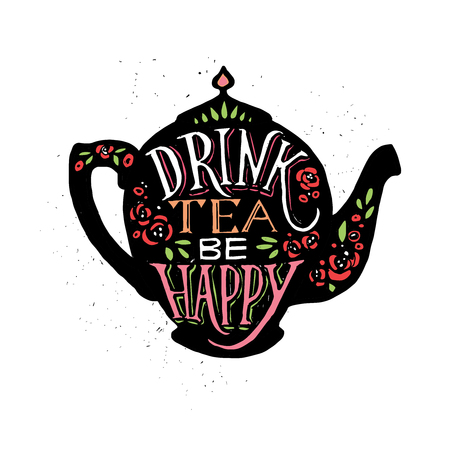 freehand tradition: Vector illustration Drink tea be happy with lettering. Black tea pot with hand written inscription Isolated object on white background. Illustration