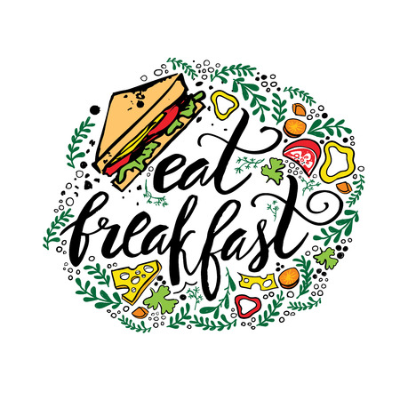 Beautiful hand drawn illustration breakfast top. Lettering quote with sandwich and vegetables