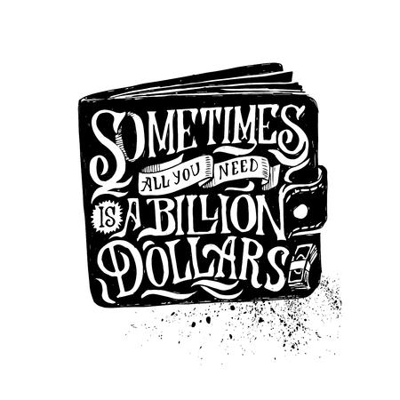 지갑과 영어 격언으로 글자를 쓴다. 때로는 필요한 것은 10 억 달러입니다.