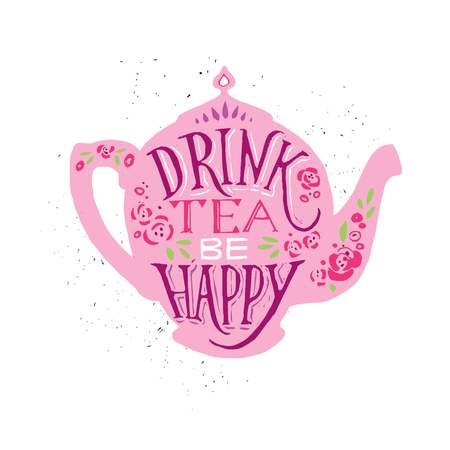 Vector illustration Drink tea be happy with lettering.