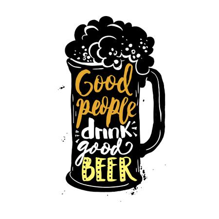 좋은 사람들은 좋은 맥주를 마 십니다. 거친 배경에 거품 크리 에이 티브 글자 구성으로 낯 짝