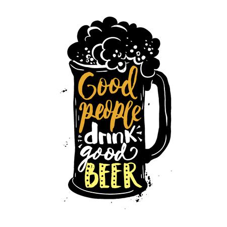 좋은 사람들의 창조적 인 레터링 구성 거품과 머그잔으로 작성된 좋은 맥주를 마신다.