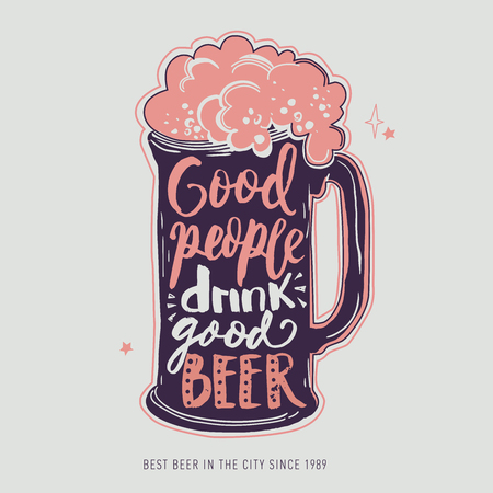 Good people drink good beer. Mug With Foam Creative Lettering Composition On Rough Background