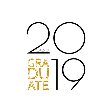 Graduate class of 2019 label. Vector text for graduation design, congratulation event, party, greeting, invitation card, high school or college graduate.