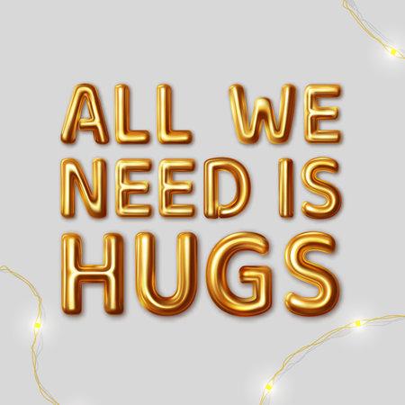 All we need is hugs. Vector inscription Illustration