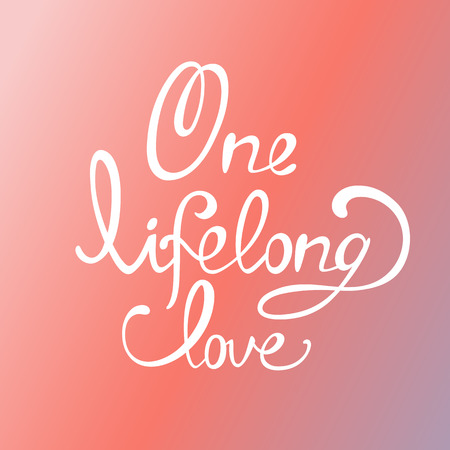 Lettering. The inscription: One  lifelong love. White lettering on a gradient background.